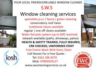 YOUR LOCAL FRIENDLY/RELIABLE WINDOW CLEANER  S.W.S