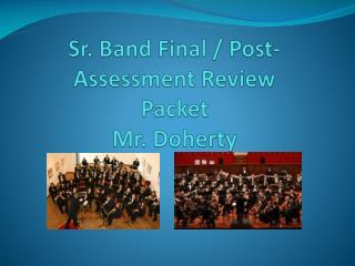 Sr. Band Final / Post-Assessment Review  Packet  Mr. Doherty