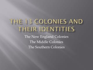 The 13 Colonies and their Identities