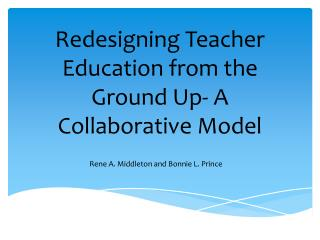 Redesigning Teacher Education from the Ground Up- A Collaborative Model