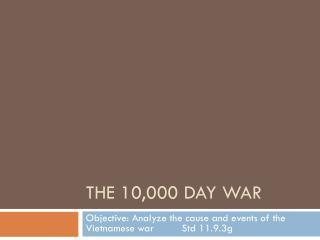 The 10,000 Day war