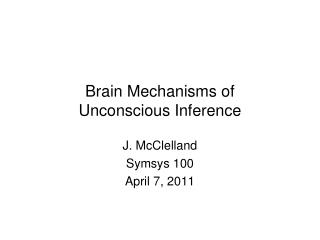 Brain Mechanisms of  Unconscious Inference
