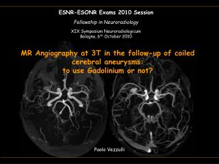 MR Angiography at 3T in the follow-up of coiled cerebral aneurysms:  to use Gadolinium or not?