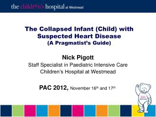 The Collapsed Infant (Child) with Suspected Heart Disease (A Pragmatist's Guide)