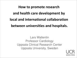 How to promote  research  and  health care development  by  local and international  collaboration