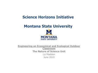 Science  Horizons  Initiative Montana State University