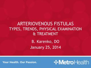 Arteriovenous Fistulas Types, Trends, Physical Examination & Treatment