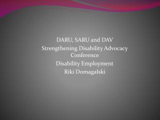 D ARU ,  SARU and DAV Strengthening Disability Advocacy Conference Disability Employment