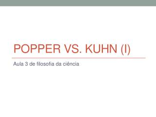 Popper vs.  kuhn  (I)