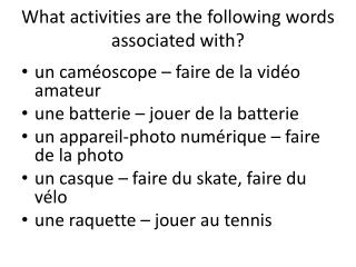 What activities are the following words associated with?