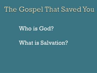 The Gospel That Saved You