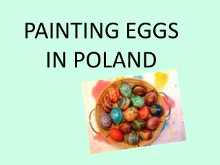 PAINTING EGGS IN POLAND