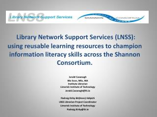 Library Network Support Services (LNSS):  using reusable learning resources  to champion information literacy skills acr