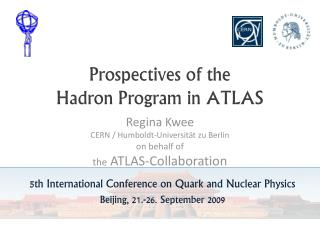Prospectives of the  Hadron Program in ATLAS