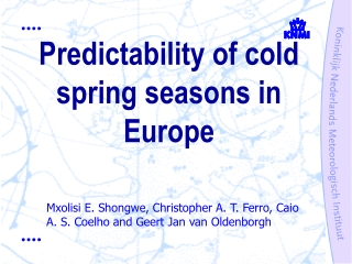 Predictability of cold spring seasons in Europe