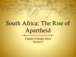 South Africa: The Rise of Apartheid
