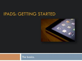 iPads:  Getting started