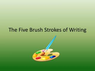 The Five Brush Strokes of Writing