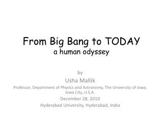 From Big Bang to  TODAY a human odyssey