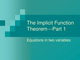 The Implicit Function Theorem---Part 1