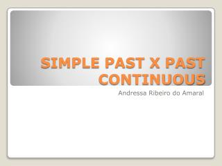 SIMPLE PAST X PAST CONTINUOUS