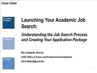 Launching Your Academic Job Search: Understanding the Job Search Process and Creating Your Application Package  Bill Lin