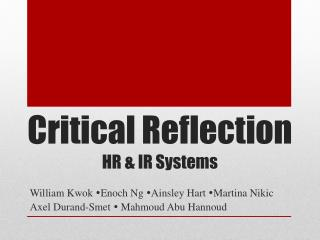 Critical Reflection HR & IR Systems
