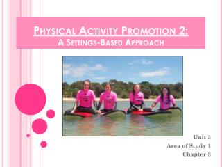 Physical Activity Promotion 2: A Settings-Based Approach