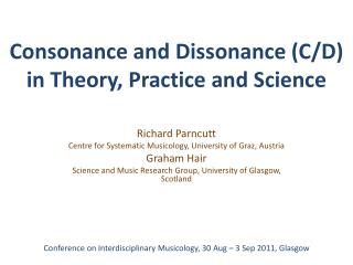 Consonance and Dissonance  (C/D) in  Theory,  Practice and  Science