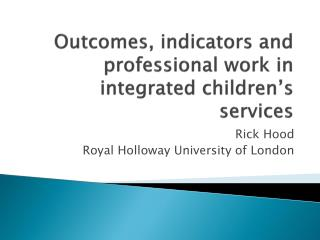 Outcomes, indicators and professional work in integrated children's services