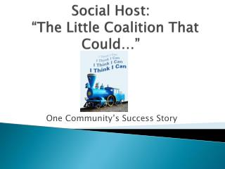 "Social Host:   ""The Little Coalition That  Could…"""