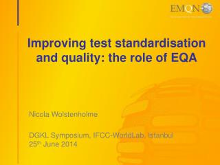 Improving test standardisation and quality: the role of EQA