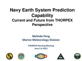 Navy Earth System Prediction Capability Current and Future from THORPEX Perspective