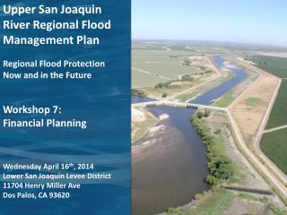 Upper San Joaquin River Regional Flood Management Plan Regional Flood Protection