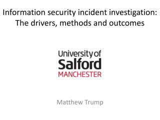 Information security incident investigation:  The drivers, methods and outcomes