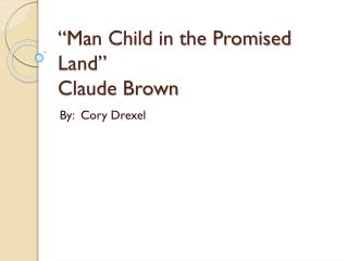 """Man Child in the Promised Land"" Claude Brown"