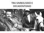 TRA SIMBOLISMO E DECADENTISMO
