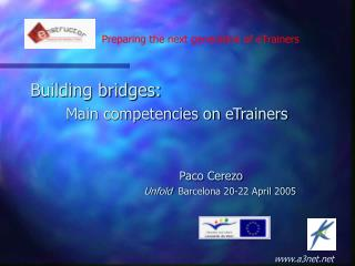 Building bridges:  		Main competencies on eTrainers