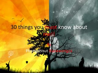 30 things you must know about me!!