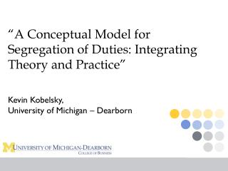 """A Conceptual Model for Segregation of Duties: Integrating Theory and Practice"""