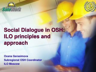 Social Dialogue in OSH: ILO principles and approach