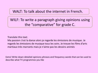 WALT: To talk about the internet in French.