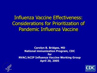 Influenza Vaccine Effectiveness:  Considerations for Prioritization of Pandemic Influenza Vaccine