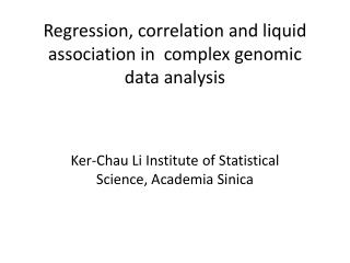 Regression, correlation and liquid association in  complex genomic data analysis