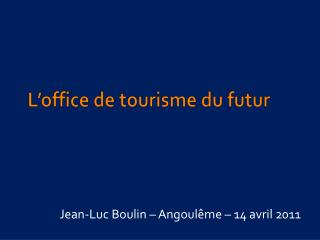 L'office de tourisme du futur