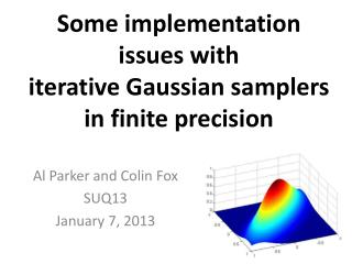 Some implementation  issues with  iterative Gaussian samplers  in finite precision