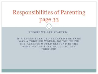 Responsibilities of Parenting page 33