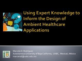 Using Expert Knowledge to Inform the Design  of  Ambient Healthcare Applications