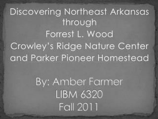 By:  A mber Farmer LIBM 6320 Fall 2011