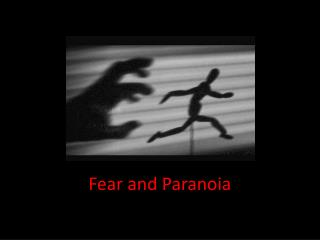 Fear and Paranoia